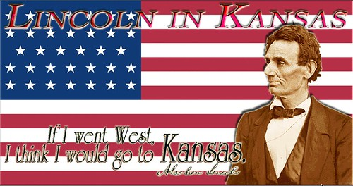 If I went West, I think I would go to Kansas - Abraham Lincoln