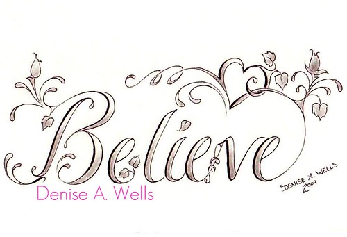 Believe cross tattoo design by denise a wells flickr for Girly font tattoo
