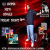 Friday Night By CJ Snipes