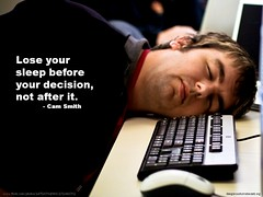 Lose your sleep before your decision, not after it (Scott McLeod) Tags: computer keyboard sleep quotes asleep slides decision mcleod snippets scottmcleod decisionmaking