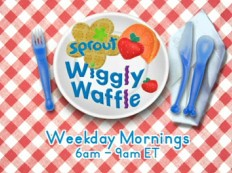 Wiggly Waffle Time 6-9 M-F