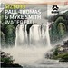 PAUL THOMAS & MYKE SMITH 'WATERFALL'