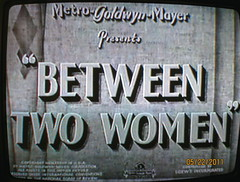 Between Two Women (kafski) Tags: two classic movie virginia women bruce maureen movies tone between osullivan 2011 franchottone maureenosullivan franchot virginiabruce betweentwowomen