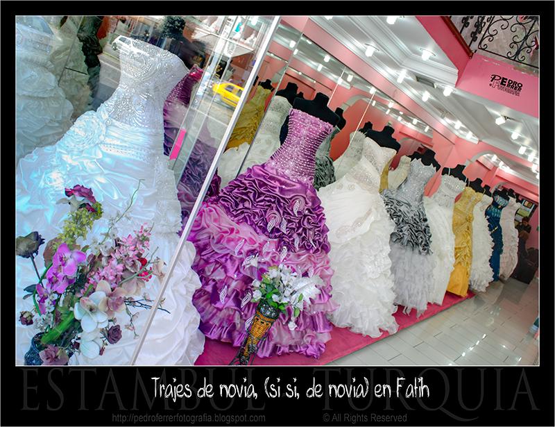 Trajes de novia (si, si, de novia) en Fatih