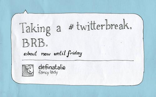 #twitterbreak