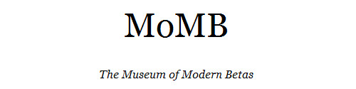 MoMB_The_Museum_of_Modern_Betas