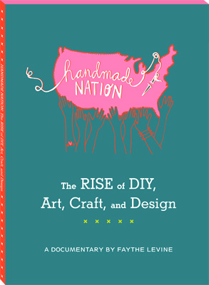 Handmade Nation DVD: released date November 3rd, 2009