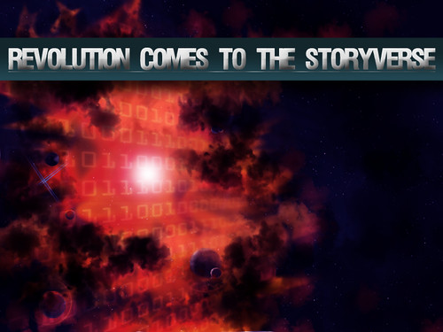 Revolution Comes To The Storyverse