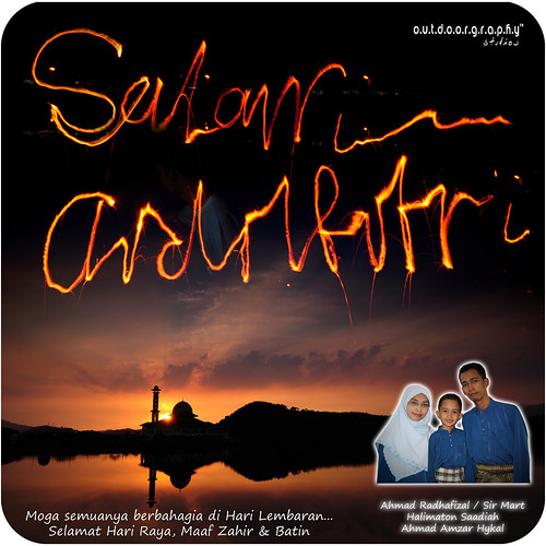 Salam AidilFitri / Happy Eid'ul Fitr (by Sir Mart Outdoorgraphy™)
