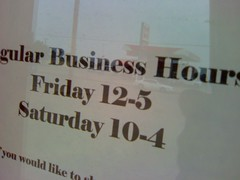 Business Hours Friday 12 to 5, Saturday 10 to 4