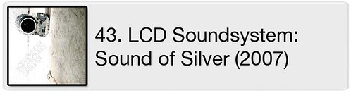 43. LCD Soundsystem -  Sound of Silver