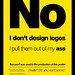 'No. I Don't Design Logos.' Type Poster in Helvetica by imjustcreative