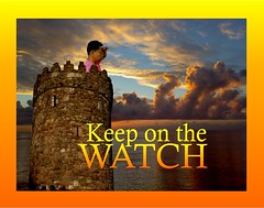 KEEP ON THE WATCH