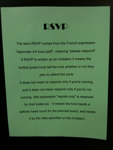 "The term RSVP comes from the French expression ""répondez s'il vous plaît"", meaning ""please respond"". If RSVP is written on an invitation it means the invited guest must tell the host whether or not they plan to attend the party. It does not mean to respond only if you're coming, and it does not mean respond only if you're not coming (the expression ""regrets only"" is reserved for that instance). It means the host needs a definite head count for the planned event, and needs it by the date specified on the invitation."
