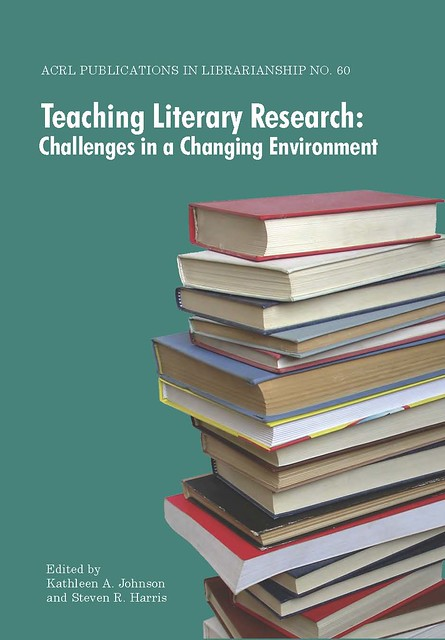 Teaching Literary Research by Association of College amp Research Libraries