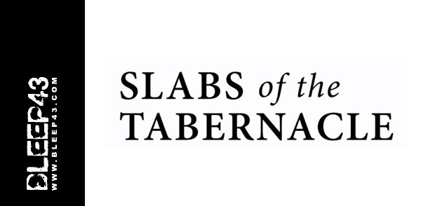 Bleep43 Podcast 149 – Slabs of the Tabernacle (Image hosted at FlickR)