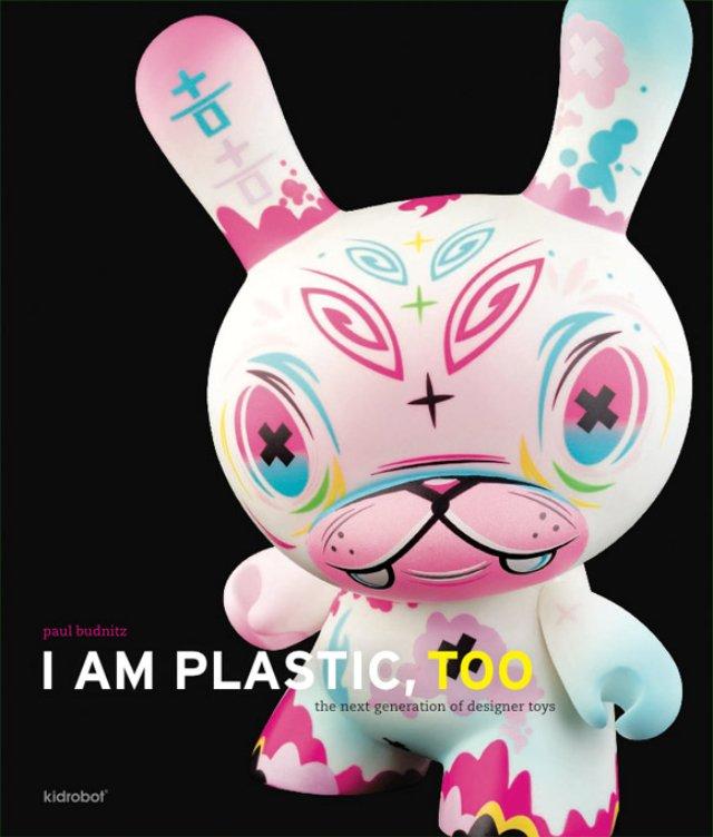 Paul-Budnitz-I-AM-PLASTIC-TOO