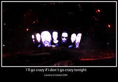 I´ll-go-crazy-if-i-don´t-go-crazy-tonight