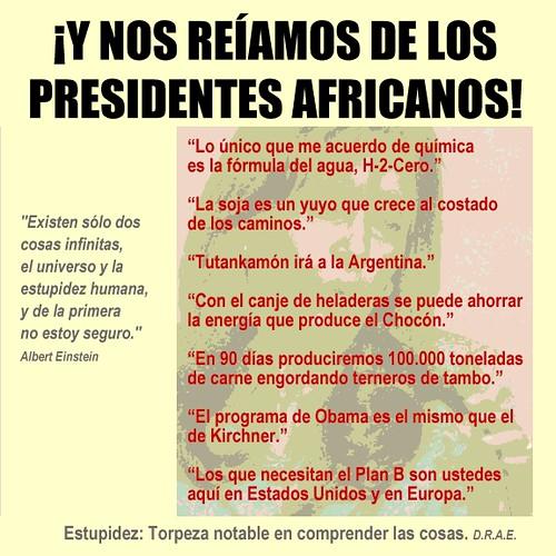 Cristina Fernández de Kirchner dixit. Esa es la mentalidad con que nos gobiernan a los argentinos.