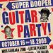 The Colonel's Super Dooper Guitar Party (Pawtucket, RI) Oct. 16-18, 2009 Event Poster