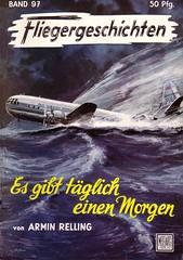 Fliegergeschichten 097 (micky the pixel) Tags: vintage pulp flugzeug notlandung stratocruiser dimenovels groschenromane moewigverlag arminrelling fliegergeschichten esgibttglicheinmorgen