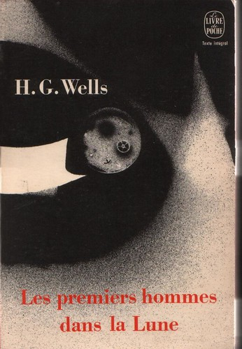 H.G WELLS / LES PREMIERS HOMMES SUR LA LUNE