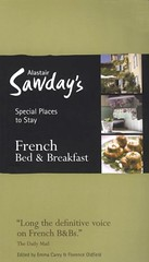 Alastair Sawday's Special Places to Stay French Bed & Breakfast 11th Edition