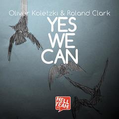 Oliver Koletzki And Roland Clark _ Yes We Can