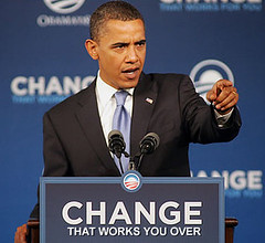 Obama: Change That Works You Over