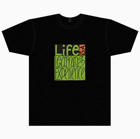 Life experience t shirt