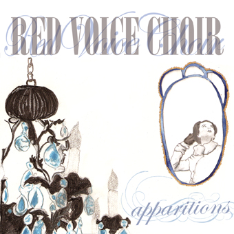 RED VOICE CHOIR: Apparitions (Hungry Eye Records 2009)