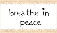 breathe in peace
