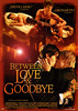 Between Love and Goodbye DVD Artwork KDG.indd (QueerStars) Tags: coverfoto lgbt lgbtq lgbtfilmcover lgbtfilm lgbti profunmedia dvdcover cover deutschescover