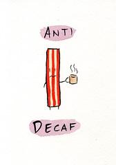 Anit-Decaf