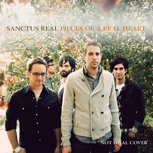 Sanctus Real - Pieces Of A Real Heart
