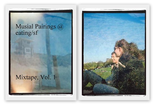 3881732860 59b5cca29d Single Serving: Musical Pairings @ eating/sf, Mixtape Vol. 1