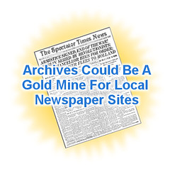Archives Could Be A Gold Mine For Local Newspaper Sites