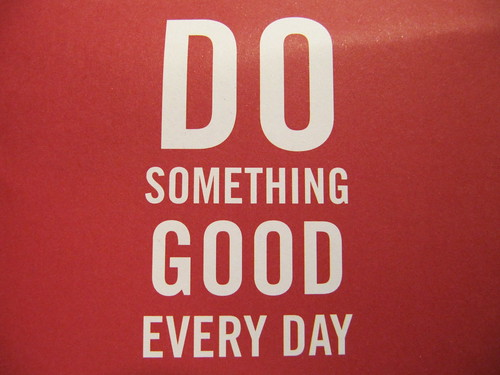 Do something good every day
