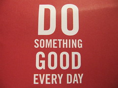 Do something good every day [Photo by HowardLake] (CC BY-SA 3.0)