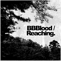 BBBlood / Reaching. Split CDr