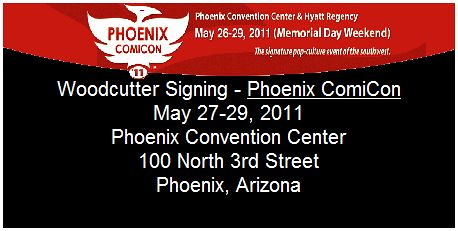 Woodcutter Signing at Phoenix Comicon this Weekend!