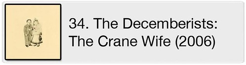 34. The Decemberists - The Crane Wife (2006)