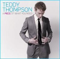10 - TEDDY THOMPSON – A PIECE OF WHAT YOU NEED (2008)