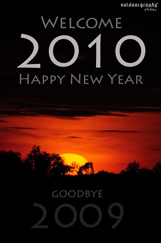 Welcome 2010, Goodbye 2009!! Happy New Year my Flickr friends..! by Sir Mart Outdoorgraphy™.