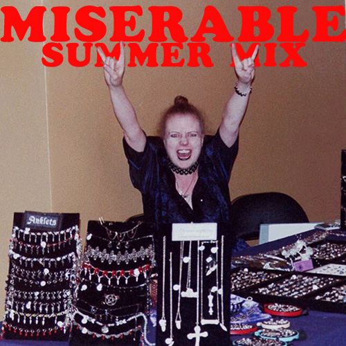 Miserable Summer Mix