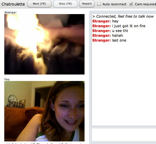 not kidding: chatroulette pyromania