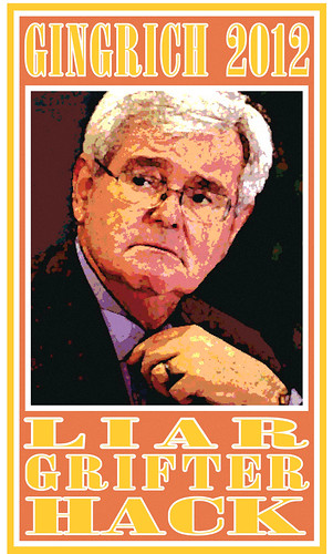 Gingrich 2012_Liar, Grifter, Hack
