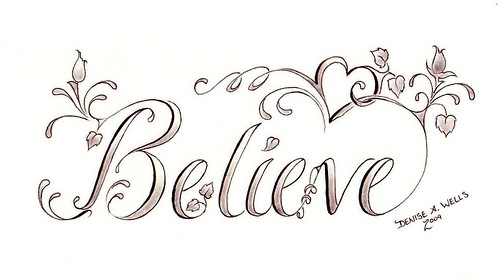 believe tattoo. quot;Believequot; Tattoo design by