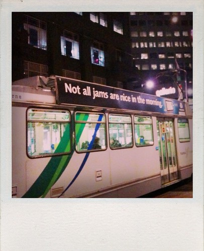 tram with the advert that says Not All Jams Are Nice In The Morning