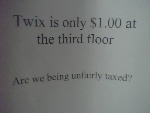Twix is only $1.00 at the third floor. Are we being unfairly taxed?